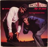 """Low Profile - Pay Ya Dues/That's Why They Do It/The Dub B.U.Just Begun  12"""""""