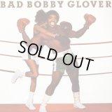Bobby Glover - Bad Bobby Glover  LP