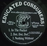 Educated Consumers - In the Pocket/Dot, Dot, Dot…/Nothing Without/The Only Things (Remix)  12""