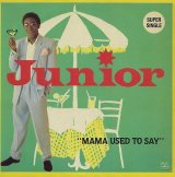 Junior - Mama Used To Say  12""
