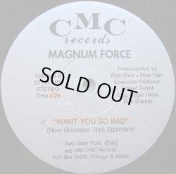 """画像2: Magnum Force - Say Goodbye/Want You So Bad  12"""""""