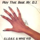 G.L.O.B.E. & Whiz Kid - Play That Beat Mr. D.J.  12""