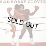 Bobby Glover‎ - Bad Bobby Glover  LP