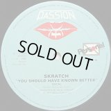 """Skratch - You Should Have Known Better  12"""""""