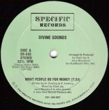 Divine Sounds - What People Do For Money/Dollar Bill Dub Dub  12""