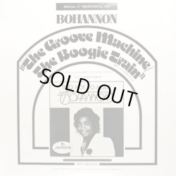 """画像1: Bohannon - The Groove Machine/The Boogie Train  12"""""""