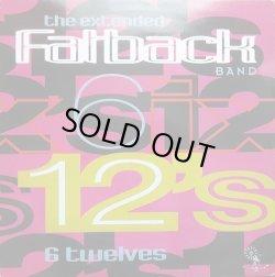 """画像1: Fatback - 6 Twelves - The Extended Fatback Band  12"""""""