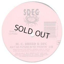 """画像1: M.C. Breed & D.F.C. - Ain't No Future In Yo' Frontin'/Just Kickin' It  12"""""""