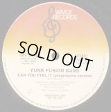 Funk Fusion Band - Can You Feel It  12""