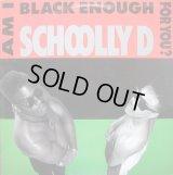 Schoolly D - Am I Black Enough For You ?  LP