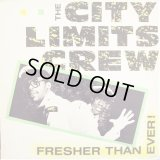 The City Limits Crew - Fresher Than Ever!  12""