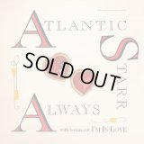Atlantic Starr - Always/I'm In Love  12""