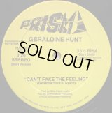 Geraldine Hunt - Can't Fake The Feeling  12""