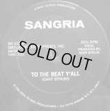 Sangria - To The Beat Y'all/Loose On Forty Duce  12""