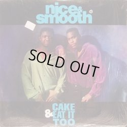 """画像1: Nice & Smooth - Cake & Eat It Too  12"""""""