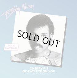 """画像1: Bobby Nunn - Cherry Pie/Got My Eye On You 12"""""""