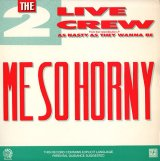 """The 2 Live Crew - Me So Horny/Get The F**k Out Of My House 12"""""""